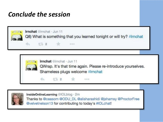 A Few Advanced Strategies to Try Invite a special guest. Open a Twitter account for the chat.