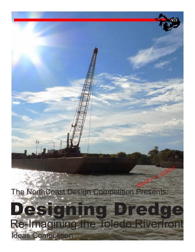 1.  1 FT  A DR  13  20 22.  The NorthCoast Design Competition Presents:  Designing Dredge Re-Imagining the Toledo Riverfro...