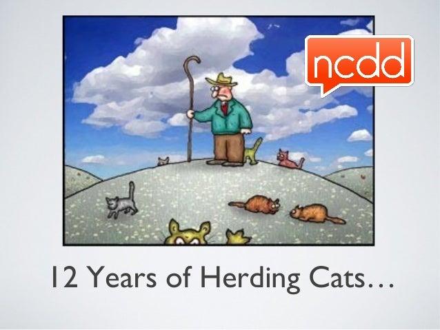 12 Years of Herding Cats…