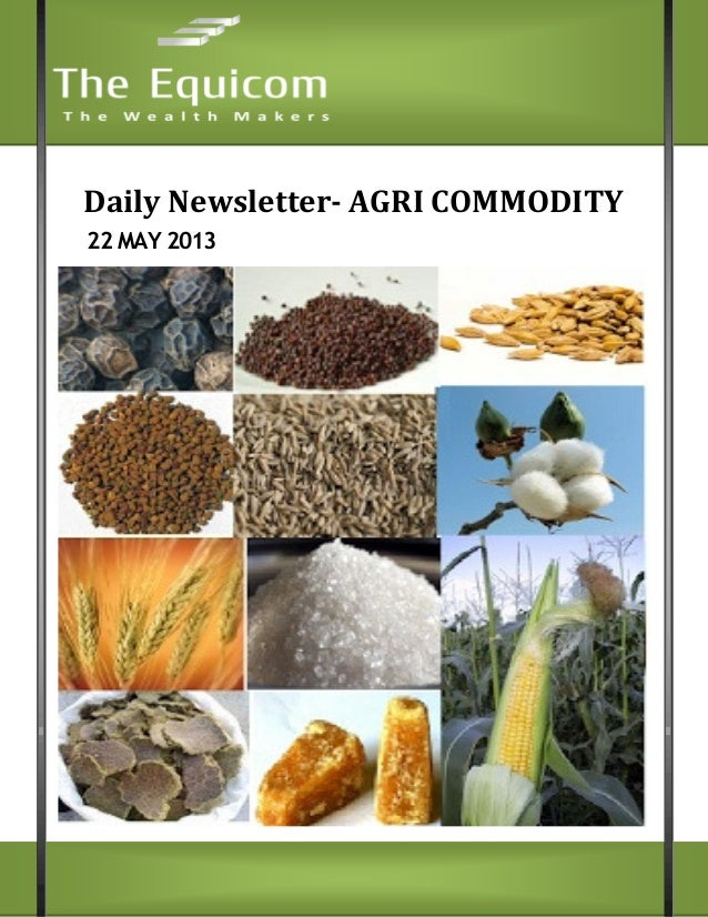 Daily Newsletter- AGRI COMMODITY22 MAY 2013