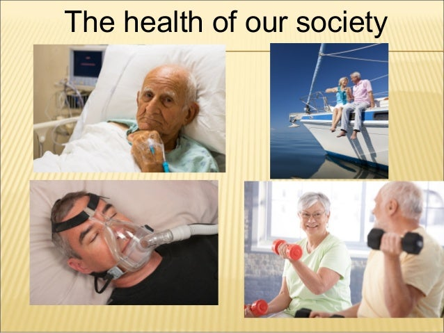 The health of our society