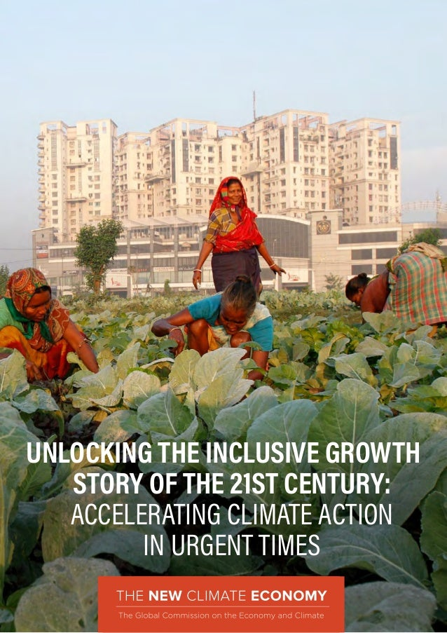 UNLOCKING THE INCLUSIVE GROWTH STORY OF THE 21ST CENTURY: ACCELERATING CLIMATE ACTION IN URGENT TIMES