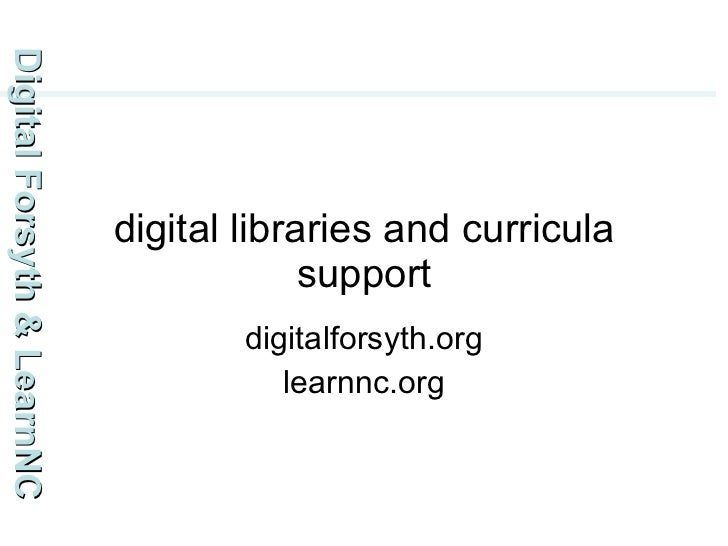 digital libraries and curricula support digitalforsyth.org learnnc.org