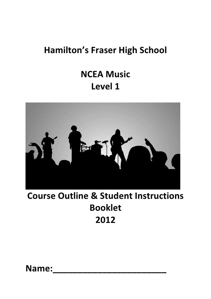Hamilton's Fraser High School            NCEA Music              Level 1Course Outline & Student Instructions             ...