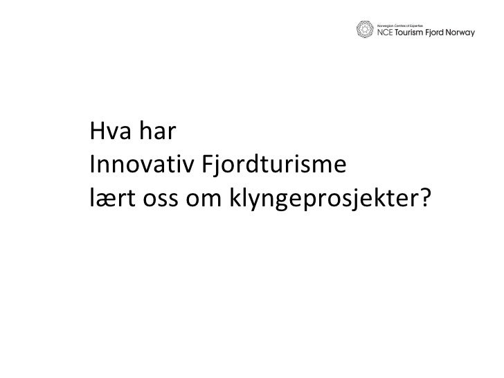 Hva har  Innovativ Fjordturisme lært oss om klyngeprosjekter?
