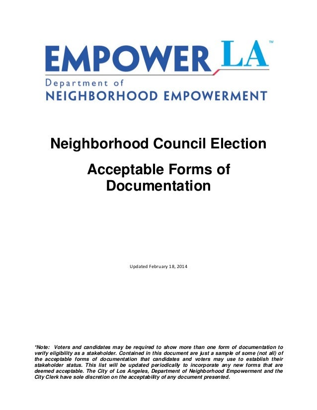 Neighborhood Council Election Acceptable Forms of Documentation  Updated February 18, 2014  *Note: Voters and candidates m...