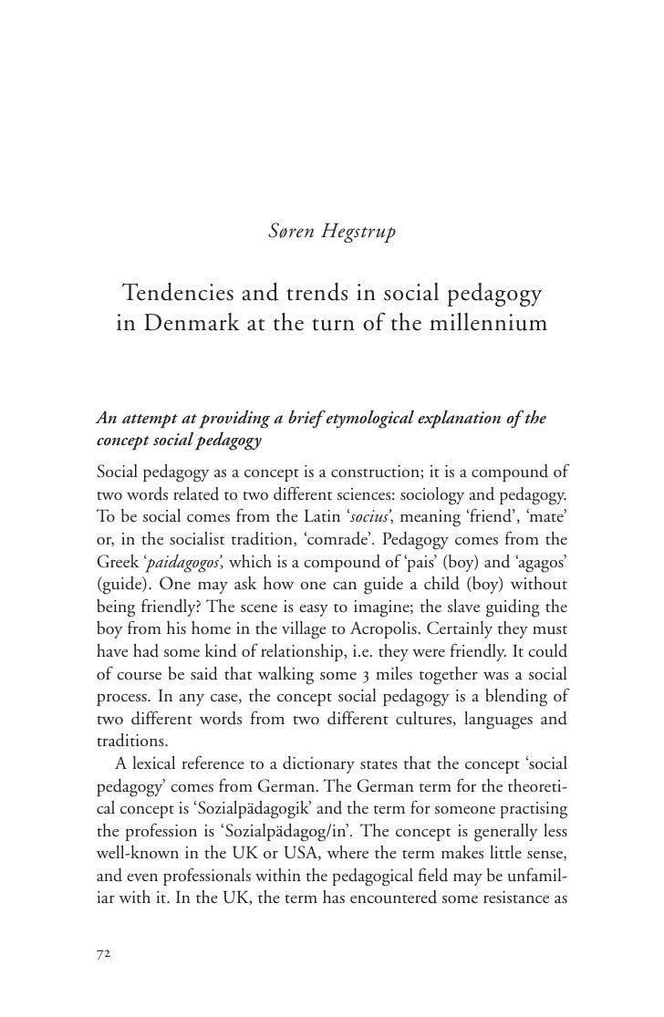Søren Hegstrup        Tendencies and trends in social pedagogy      in Denmark at the turn of the millennium   An attempt ...