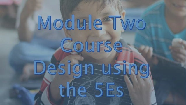 Learning Intentions • Examine the 5E model as a tool for developing a unit of work / course • Identify the content / conce...