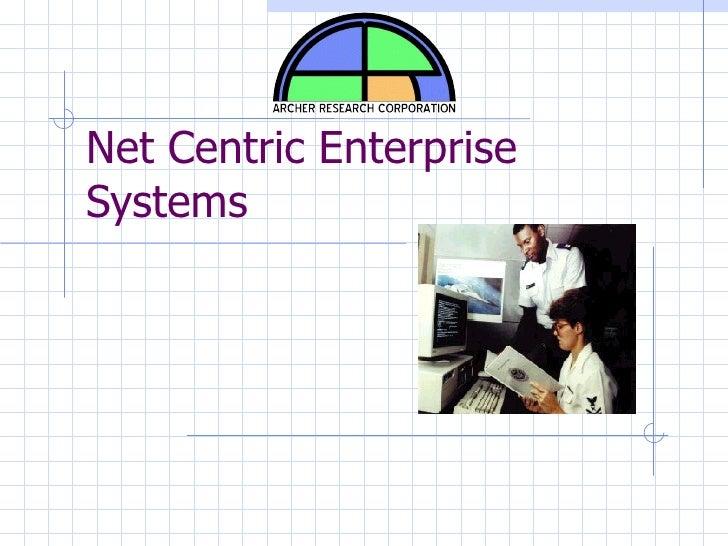 Net Centric Enterprise Systems