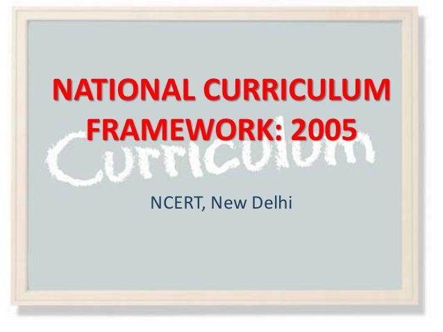 NATIONAL CURRICULUM FRAMEWORK: 2005 NCERT, New Delhi