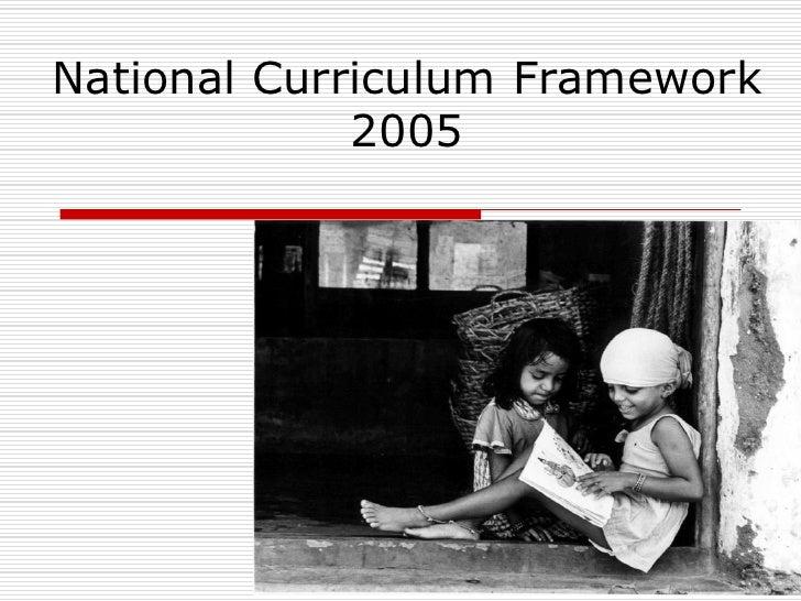 National Curriculum Framework             2005