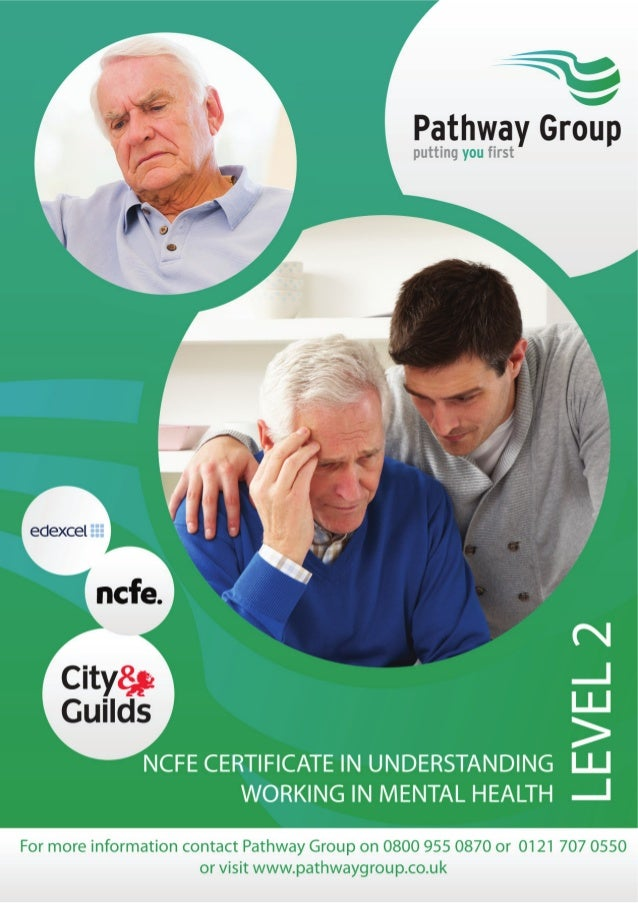 NCFE Certificate in Understanding Working in Mental Health Level 2 Who is it for? The qualification is designed for a wide...