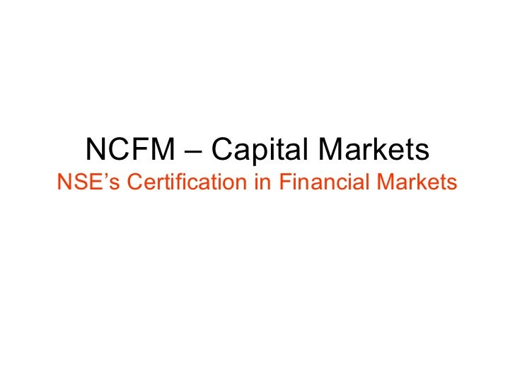 NCFM – Capital Markets NSE's Certification in Financial Markets