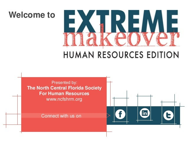 Welcome to             Presented by:   The North Central Florida Society        For Human Resources           www.ncfshrm....
