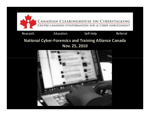 Research Education Self-Help Referral National Cyber-Forensics and Training Alliance Canada Nov. 25, 2010