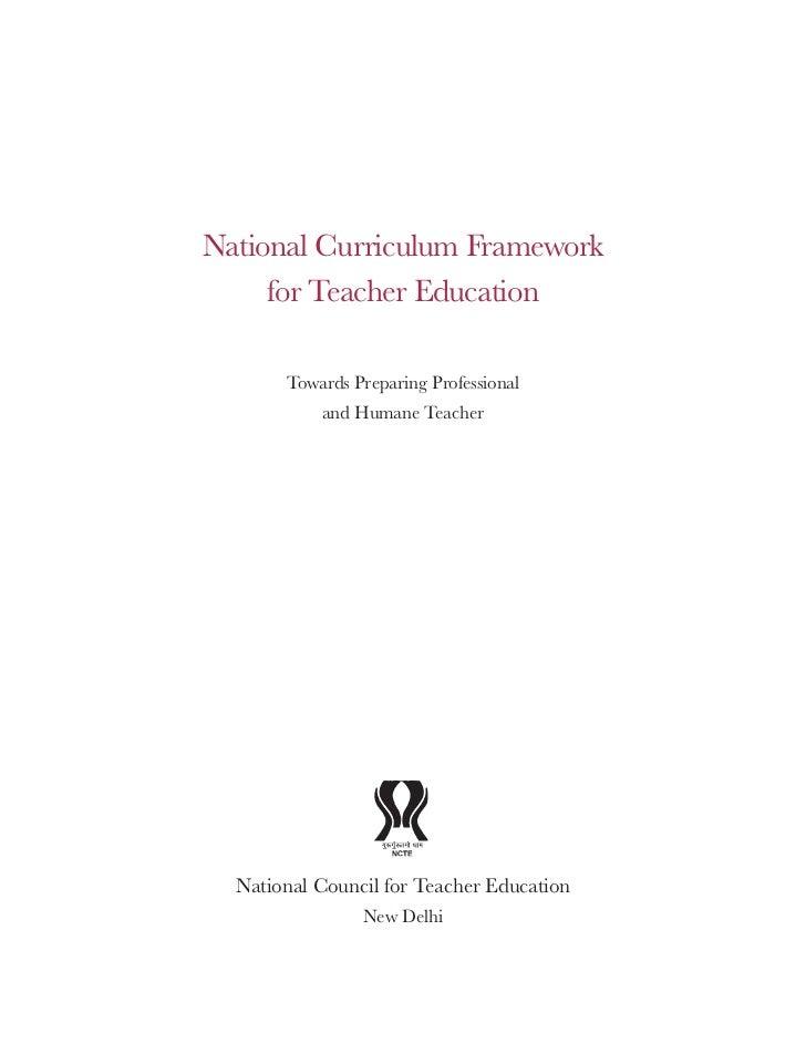 National Curriculum Framework for Teacher Education,2010 Slide 2