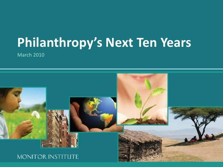 Philanthropy's Next Ten Years<br />March 2010<br />