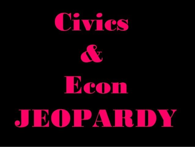 CivicsCivics && EconEcon JEOPARDYJEOPARDY