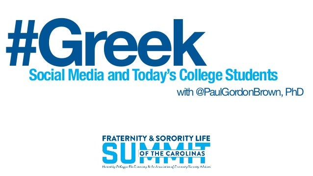 Social Media andToday's College Students with@PaulGordonBrown,PhD #Greek