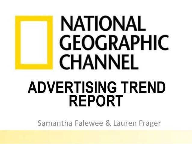 ADVERTISING TREND    REPORT Samantha Falewee & Lauren Frager