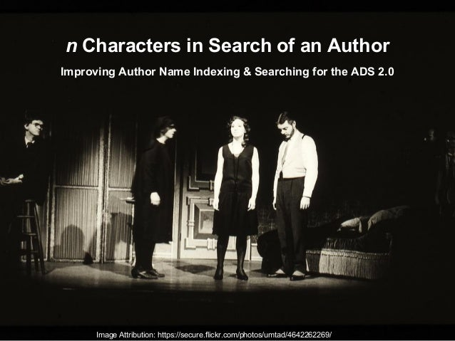 n Characters in Search of an Author Improving Author Name Indexing & Searching for the ADS 2.0 Image Attribution: https://...