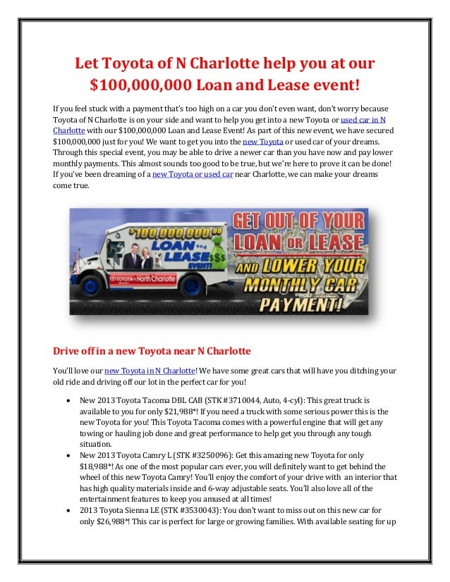 Let Toyota of N Charlotte help you at our         $100,000,000 Loan and Lease event!If you feel stuck with a payment that'...
