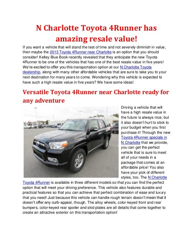 N Charlotte Toyota 4Runner has             amazing resale value!If you want a vehicle that will stand the test of time and...