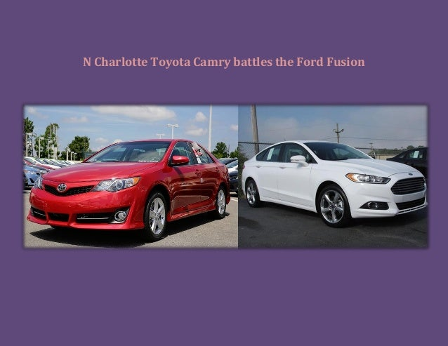 N Charlotte Toyota Camry battles the Ford Fusion