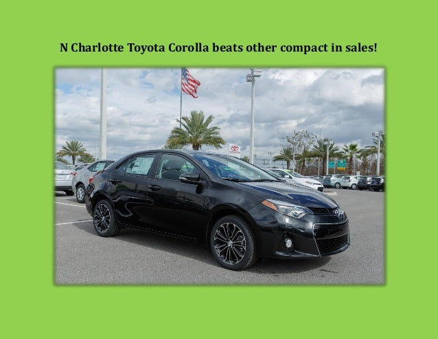 N Charlotte Toyota Corolla beats other compact in sales!