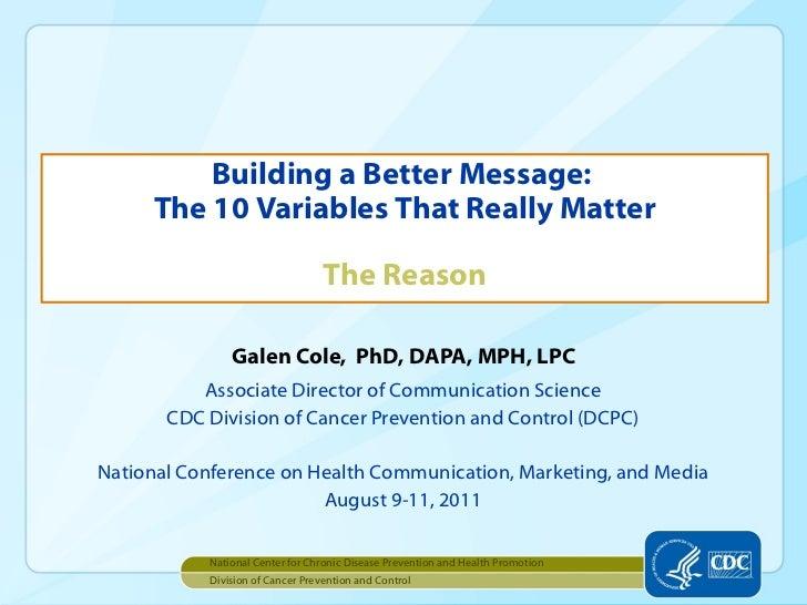 Galen Cole,  PhD, DAPA, MPH, LPC <ul><li>Associate Director of Communication Science </li></ul><ul><li>CDC Division of Can...