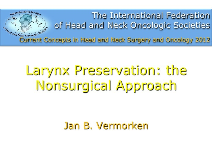 The International Federation          of Head and Neck Oncologic SocietiesCurrent Concepts in Head and Neck Surgery and On...