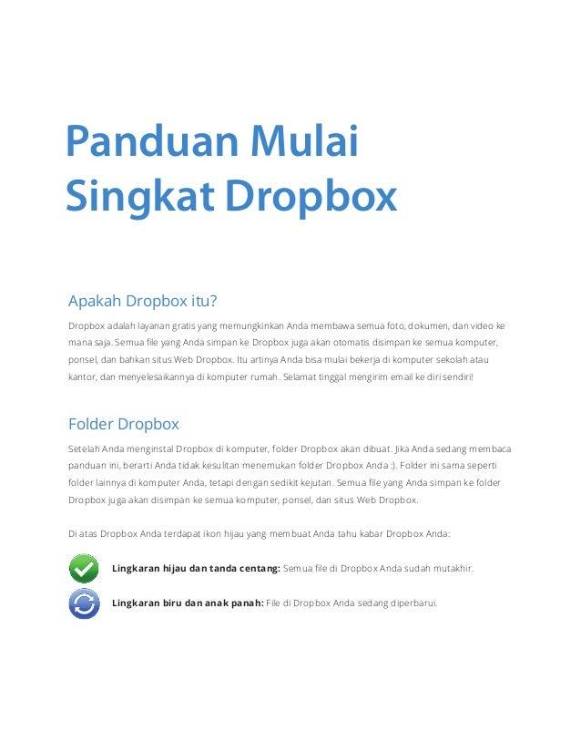 Panduan Mulai  Singkat Dropbox  Apakah Dropbox itu?  Dropbox adalah layanan gratis yang memungkinkan Anda membawa semua fo...