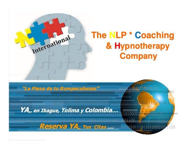 """The NLP * Coaching                             & Hypnotherapy                                      Company""""La Pieza de tu ..."""