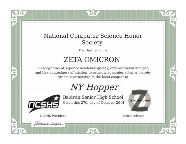 National Computer Science Honor Society For High Schools ZETA OMICRON In recognition of superior academic quality, organiz...