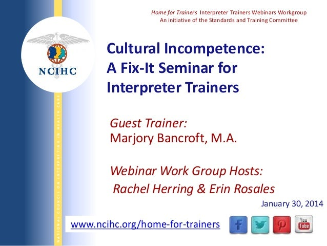 NATIONAL COUNCIL ON INTERPRETING IN HEALTH CARE  Home for Trainers Interpreter Trainers Webinars Workgroup An initiative o...