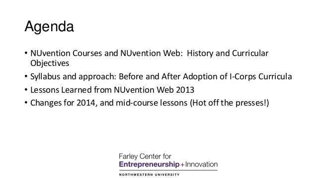 Agenda • NUvention Courses and NUvention Web: History and Curricular Objectives • Syllabus and approach: Before and After ...