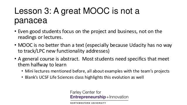 Lesson 3: A great MOOC is not a panacea • Even good students focus on the project and business, not on the readings or lec...