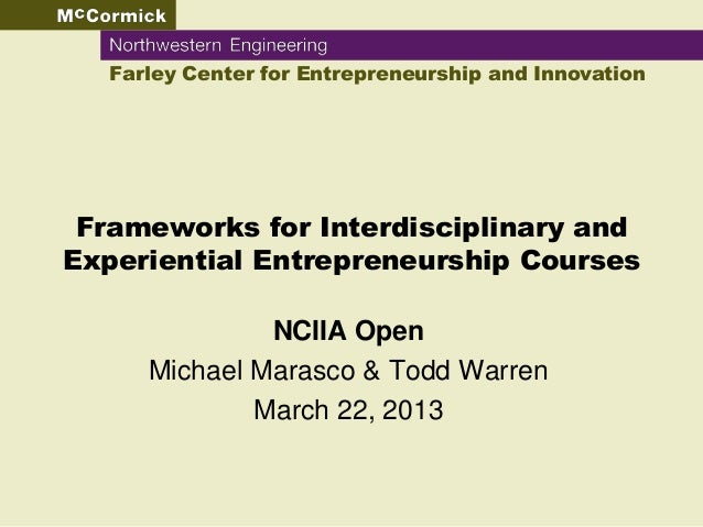 Farley Center for Entrepreneurship and Innovation Frameworks for Interdisciplinary andExperiential Entrepreneurship Course...