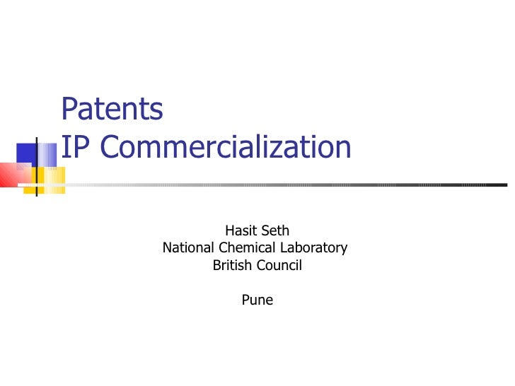 Patents IP Commercialization Hasit Seth National Chemical Laboratory  British Council Pune