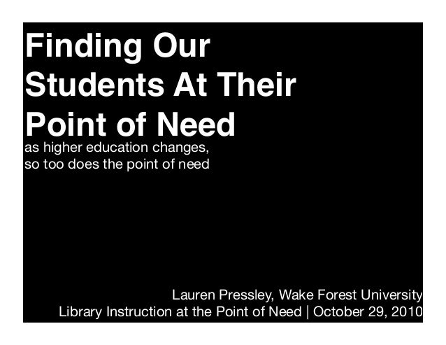 Finding Our Students At Their Point of Needas higher education changes, so too does the point of need Lauren Pressley, Wak...