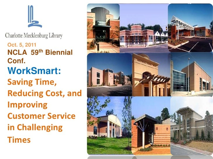Oct. 5, 2011NCLA 59th BiennialConf.WorkSmart:Saving Time,     850,000 residentsReducing Cost, andImprovingCustomer Service...
