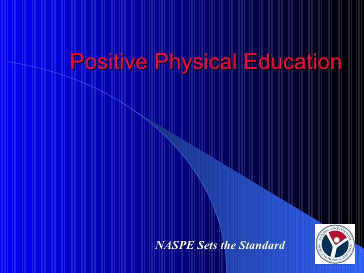 Positive Physical Education NASPE Sets the Standard