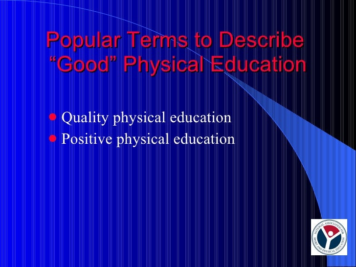the effects of good physical education There is an overwhelming amount of scientific evidence on the positive effects of  sport and physical activity as part of a healthy lifestyle the positive, direct.