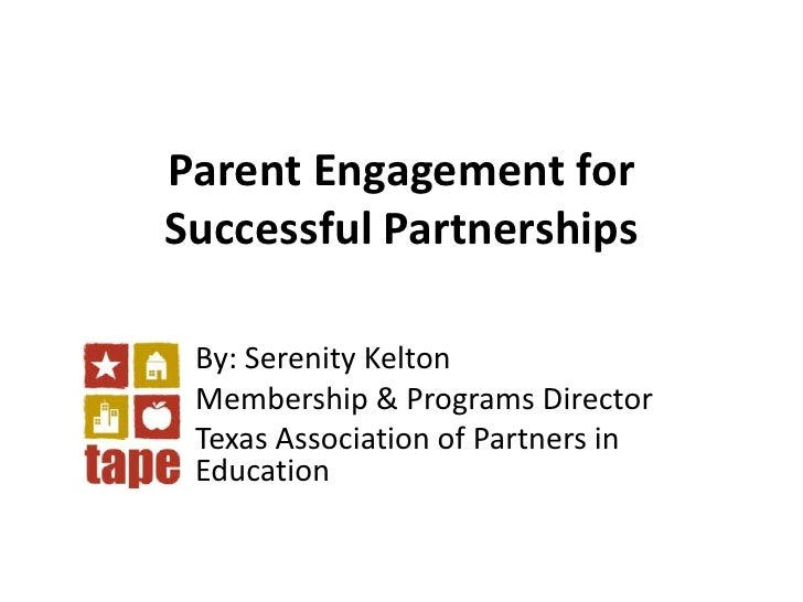 Parent Engagement for Successful Partnerships<br />By: Serenity Kelton<br />Membership & Programs Director<br />Texas Asso...