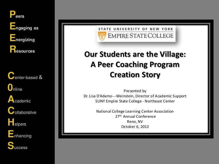 PeersEngaging asEnergizingResources        Our Students are the Village:                  A Peer Coaching ProgramCenter-ba...