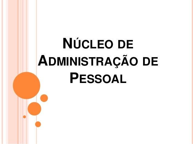 NÚCLEO DEADMINISTRAÇÃO DE    PESSOAL