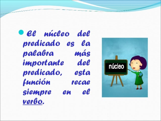 Núcleo del predicado Slide 2