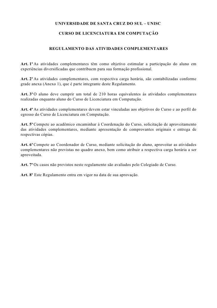 UNIVERSIDADE DE SANTA CRUZ DO SUL – UNISC                     CURSO DE LICENCIATURA EM COMPUTAÇÃO               REGULAMENT...