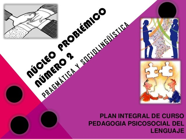 PLAN INTEGRAL DE CURSOPEDAGOGIA PSICOSOCIAL DELLENGUAJE