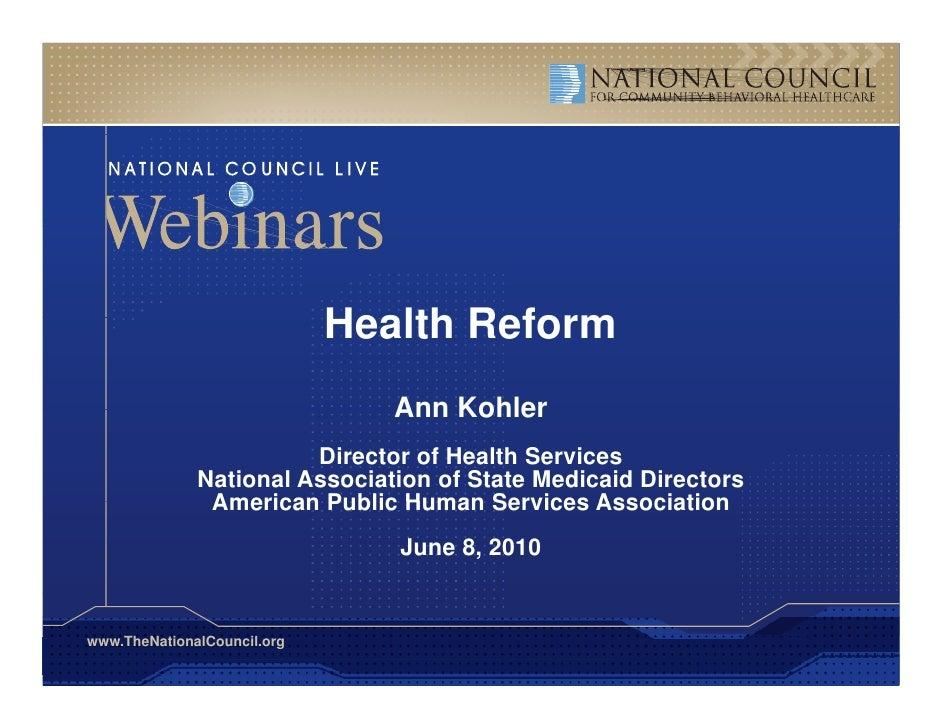 Health Reform                                 Ann Kohler                         Director of Health Services              ...